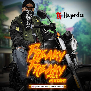 Dj Mix: DJ Hayordee – Freaky Freaky Mix (Vol 1)