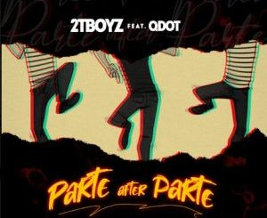 2TBOYZ ft Q DOT – Parte After Parte