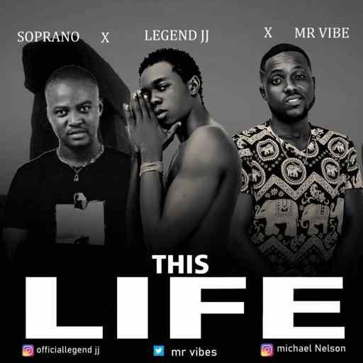 Legend JJ ft Soprano x Mr Vibe - This Life