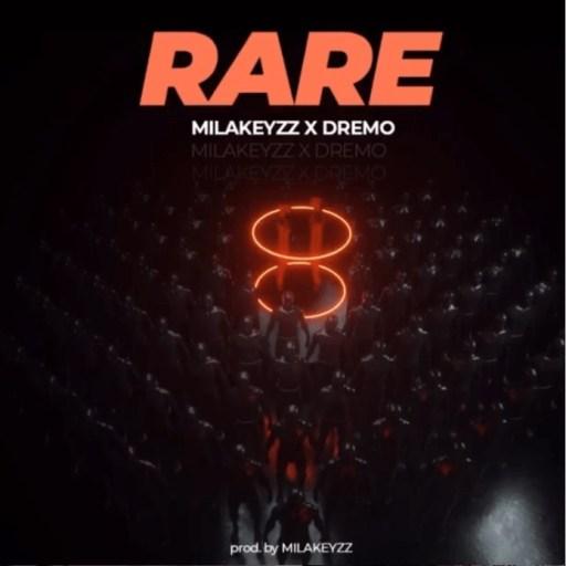 Milakeyzz X Dremo – Rare