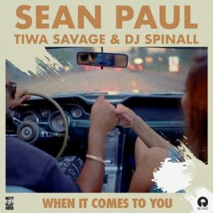 Sean-Paul-ft-Tiwa-Savage-DJ-Spinall-When-It-Comes-To-You-300x300