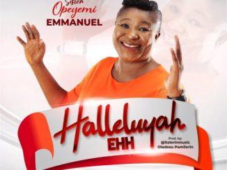 Sister Opeyemi Emmanuel - HALLELUYAH EHH