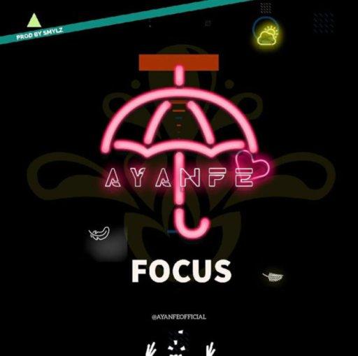 Ayanfe – Focus