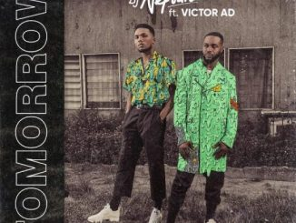 Music: DJ Neptune ft. Victor AD – Tomorrow