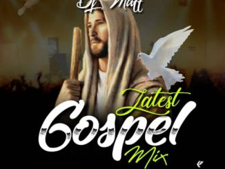 Download DJ MIX: Dj Maff Latest Gospel Mix