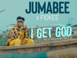Music: Jumabee x Fiokee – I Get God