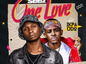 Music Seez – One Love Ft. Ikpa Udo