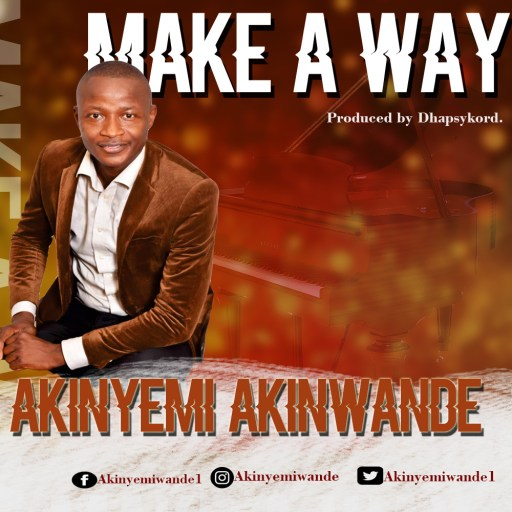 Gospel Music: Akinyemi Akinwande - Make A Way