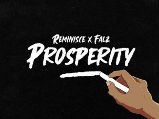 Music: Reminisce ft Falz – Prosperity