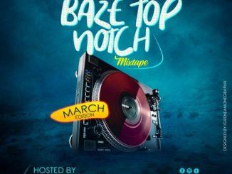 042Baze Ft. DJ Lamp – Baze Top Notch Mix (March Edition)