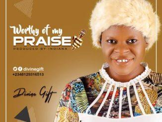 DIVINE GIFT – WORTHY OF MY PRAISE