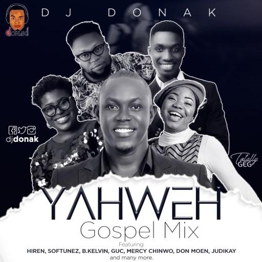 Gospel Dj Mix: DJ Donak – Yahweh Gospel Mix