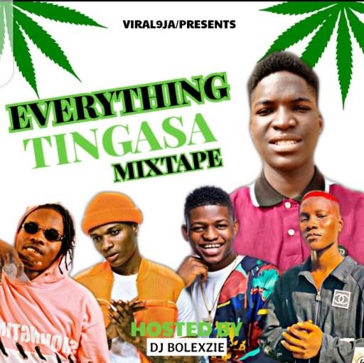 Dj Bolezxie – Viral9ja Mixtape Everything Tingasa