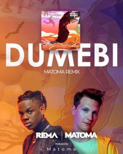 Music: Rema x Matoma – Dumebi (Remix)
