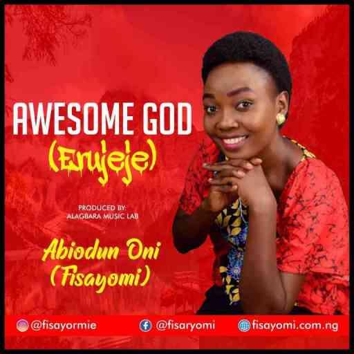Gospel Music: Fisayomi - Awesome God