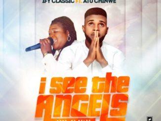 Gospel Music: Ify Classic Ft. Atu Chinwe - I See The Angels