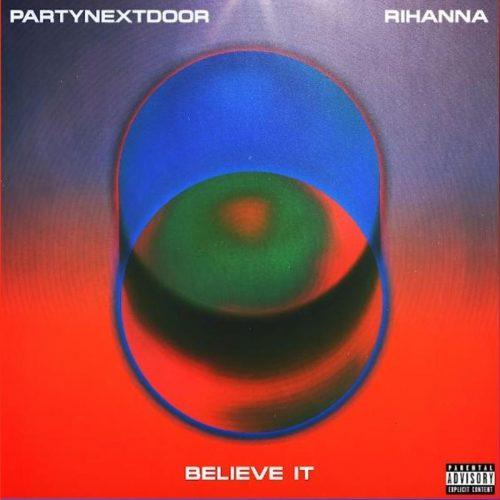 Download Music: PartyNextDoor – Believe It ft. Rihanna Mp3