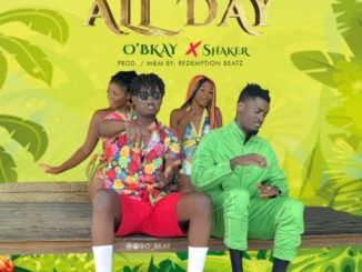 Download Audio: O'bkay ft. Shaker - All Day