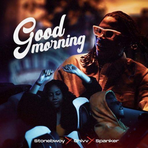 Music: Stonebwoy ft. Chivv, Spanker – Good Morning
