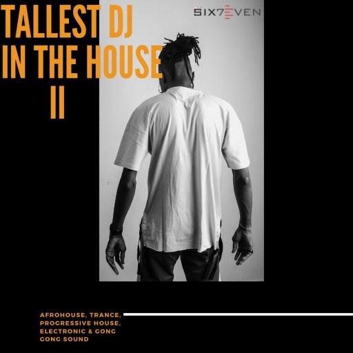 Dj Mix: DJ Six7even – The Tallest DJ In The House II