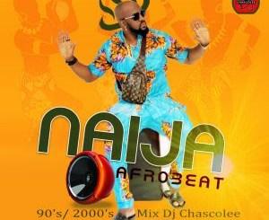 Dj Mix: Dj Chascolee - Naija Afrobeat 90's/2000's Mix
