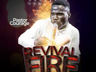 Gospel Music: Pastor Courage - Revival Fire