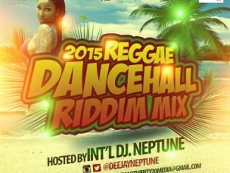 DJ Mix: DJ Neptune – 2015 Reggae Dancehall Riddim Mix