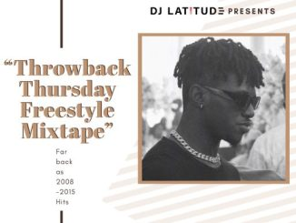 Dj Mix: DJ Latitude - ThrowBack Thursday Freestyle Mixtape