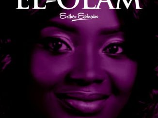 "Gospel Music: Esther Ephraim – ""El-Olam"""