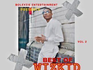Dj Mix: Best Of Wizkid vol2 (HOSTED BY DJ BOLEXZIE )