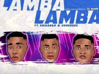 Music: DJ Lugano ft Enigango & Usherdee – Lamba