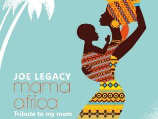 Music: Joe Legacy - Mama Africa