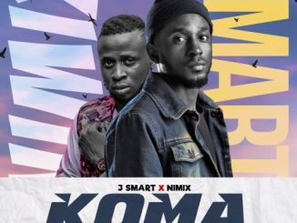 Gospel Music: J Smart Ft Nimix - Koma