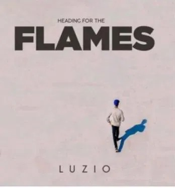 Luzio – Heading For The Flames