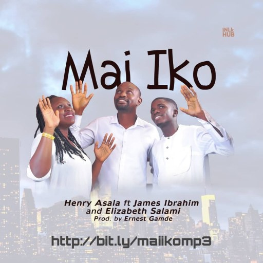 Gospel Music: Henry Asala ft James Ibrahim, Elizabeth Salami  - Mai Iko By