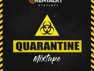 DJ MIX: DJ KENTALKY - QUARANTINE MIXTAPE