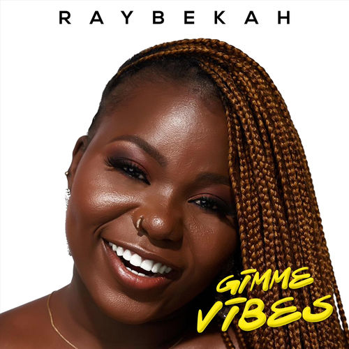 Music: Raybekah – Gimme Vibe