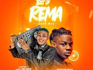 DJ MIX: DJ OP Dot - Best Of Rema (2020 Mix)
