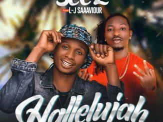 GOSPEL MUSIC: Seez - Hallelujah Ft. L-J Saaaviour