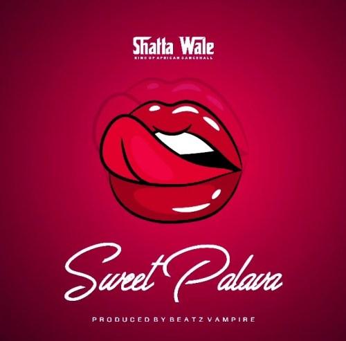 Music: Shatta Wale – Sweet Palava