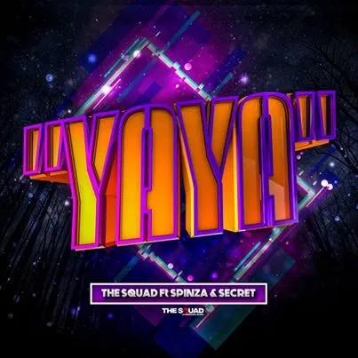 The Squad ft. Spinza & Secret – Yaya