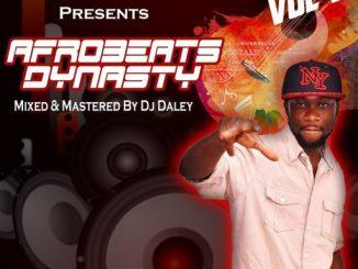 DJ MIX: DJ DALEY - AFROBEATS DYNASTY VOL 3