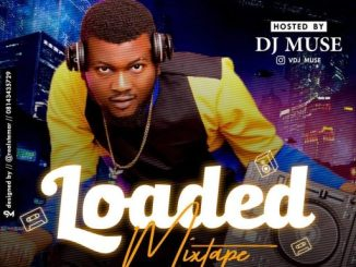 Dj Mix: SureLoaded Ft. DJ Muse - Loaded Mixtape