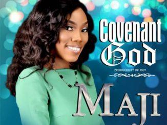Gospel Music: Maji - Covenant God (Prod By Dr.Roy)