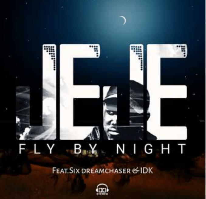 DJ Jeje ft. Six DreamChaser & IDK – Fly By Night