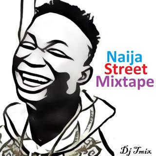 Download Dj Mix: Dj Tmix - Naija Street Mixtape