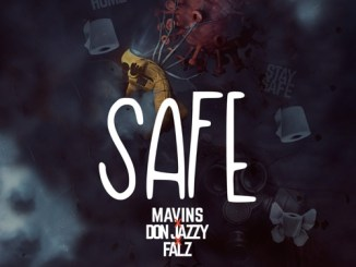 Music: Don Jazzy x Falz – Safe
