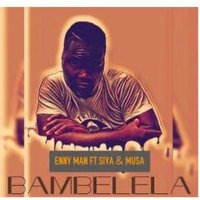 Enny Man, Siya & Musa – Bambelela