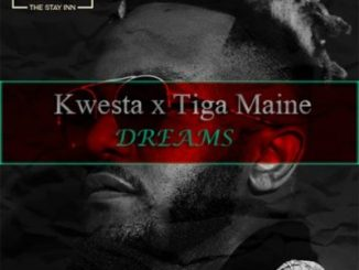 Kwesta Ft Tiga Maine – Dreams