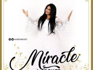 Gospel Album: Madeline Ugo - Miracle Worker